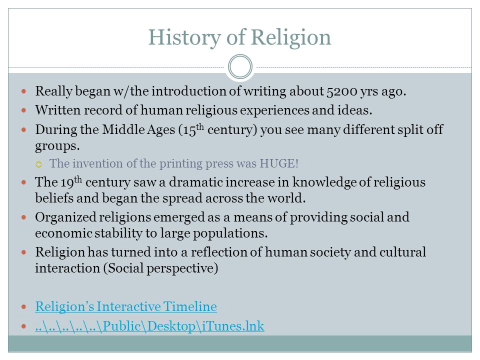 History of Religion Really began w/the introduction of writing about 5200 yrs ago. Written record of human religious experiences and ideas.