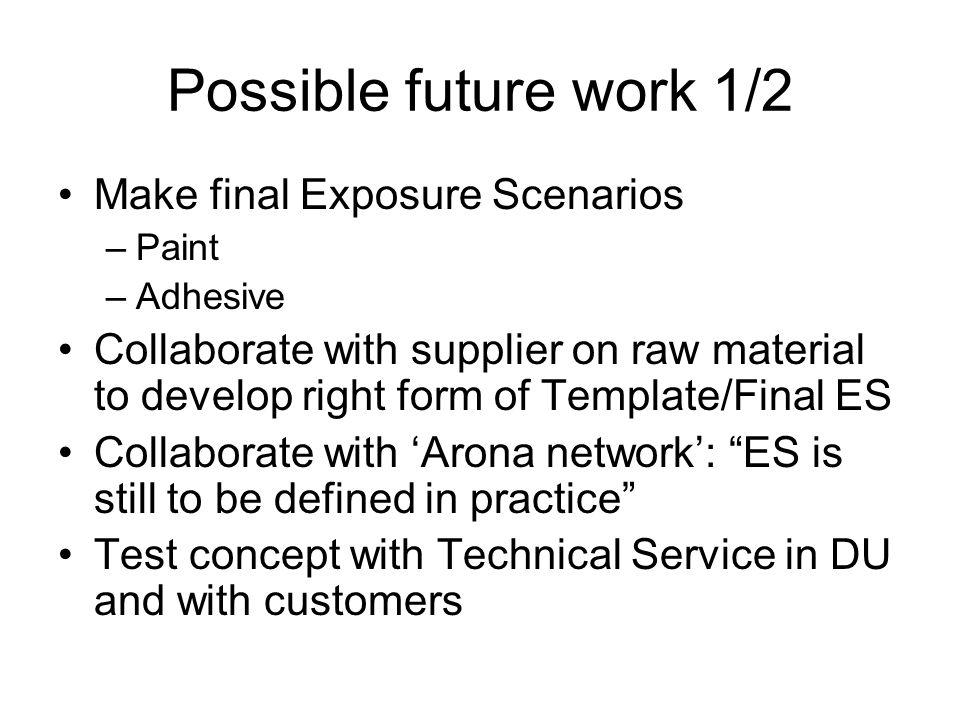 Possible future work 1/2 Make final Exposure Scenarios