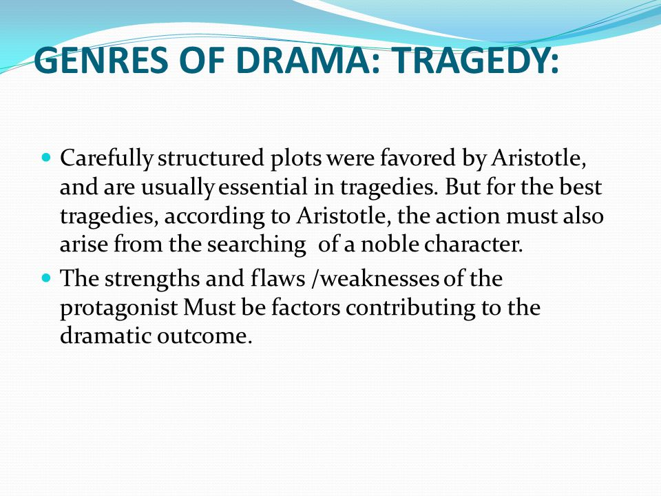 GENRES OF DRAMA: TRAGEDY: