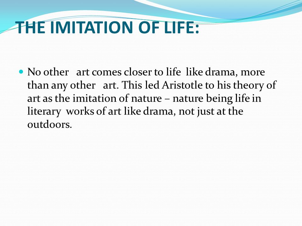 THE IMITATION OF LIFE: