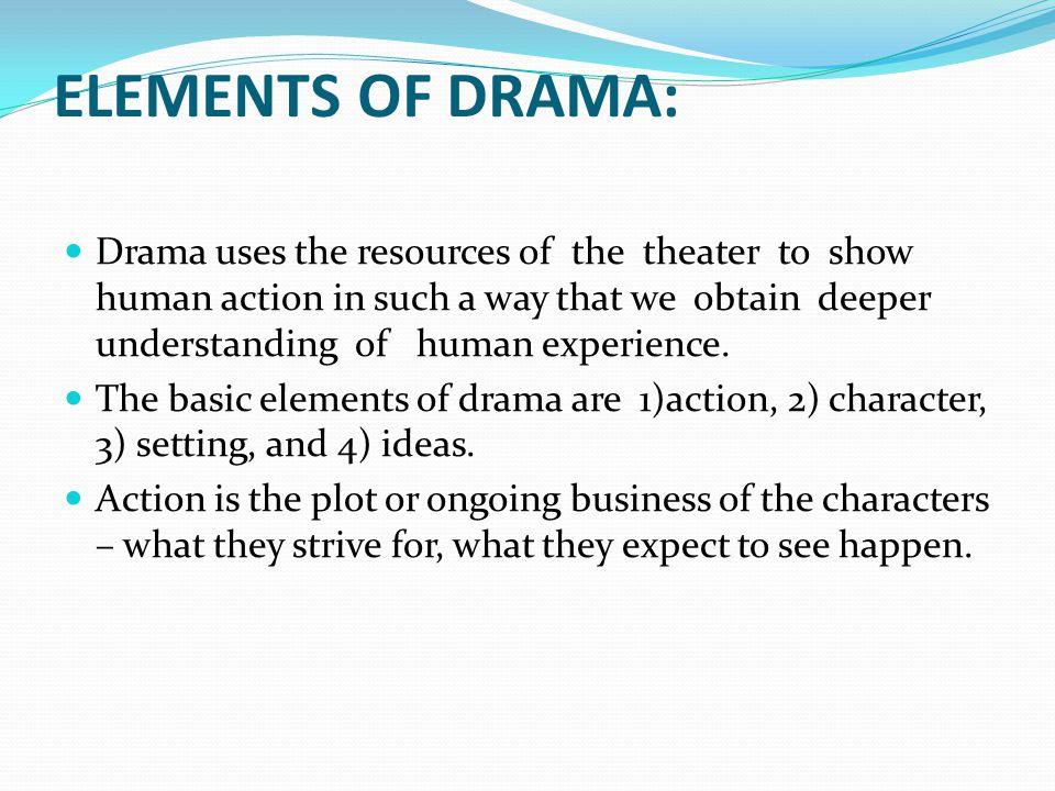 ELEMENTS OF DRAMA: