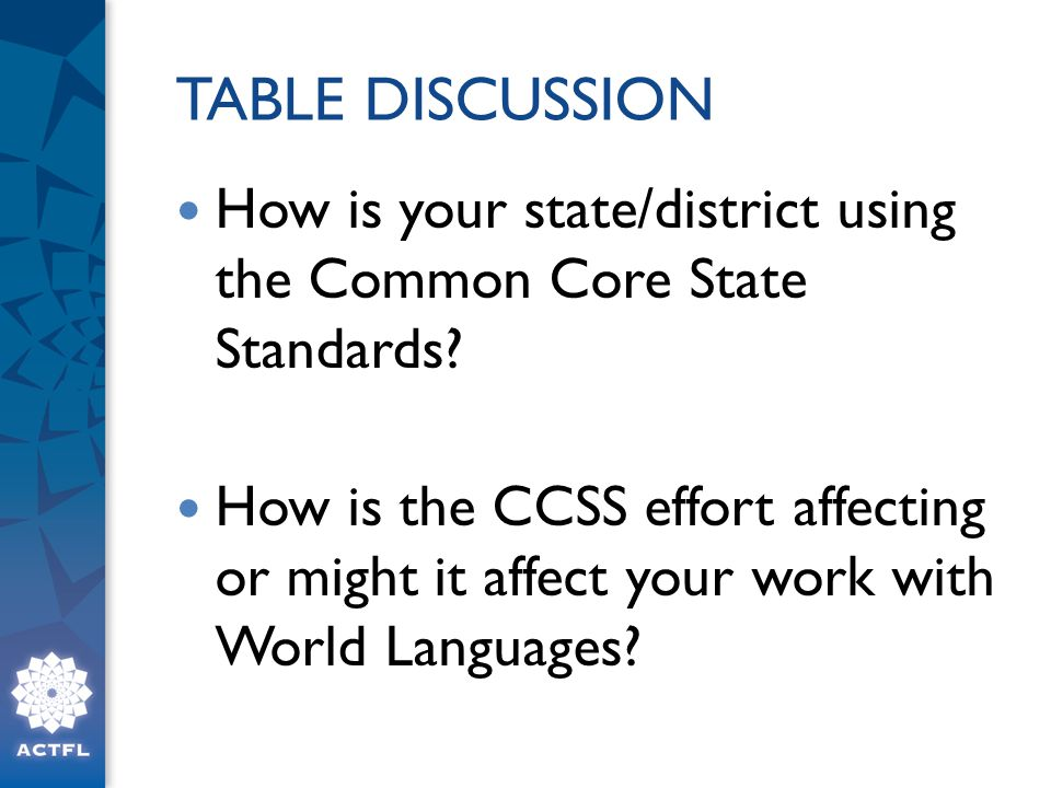 TABLE DISCUSSION How is your state/district using the Common Core State Standards