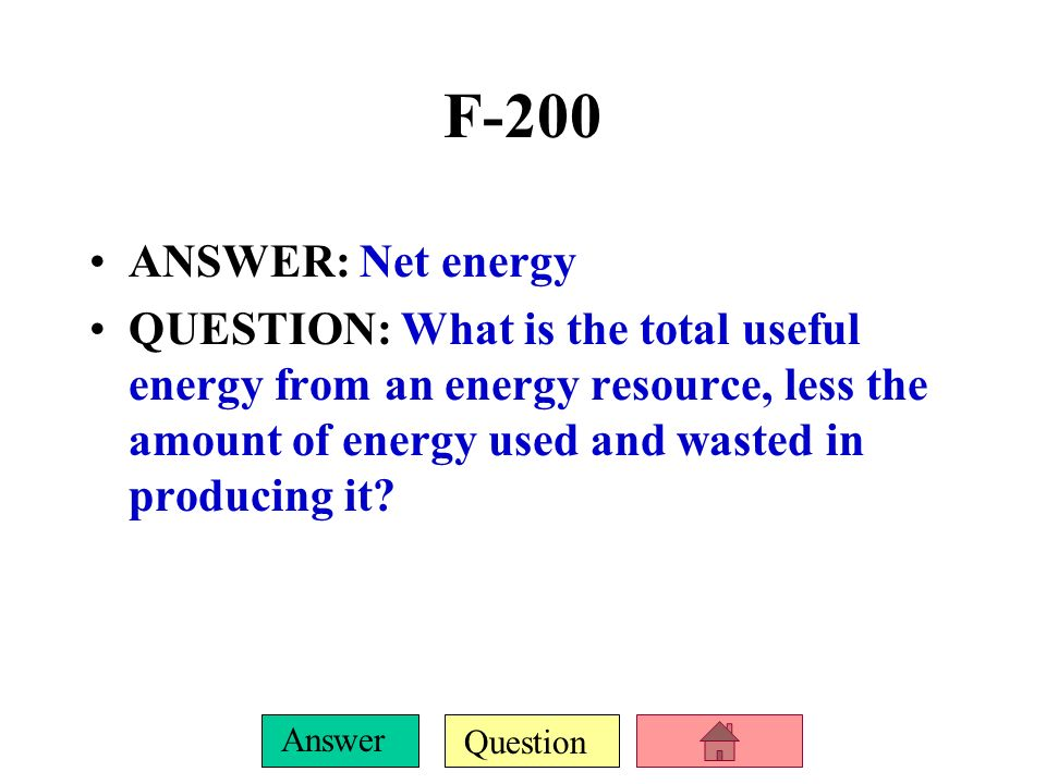 F-200 ANSWER: Net energy.