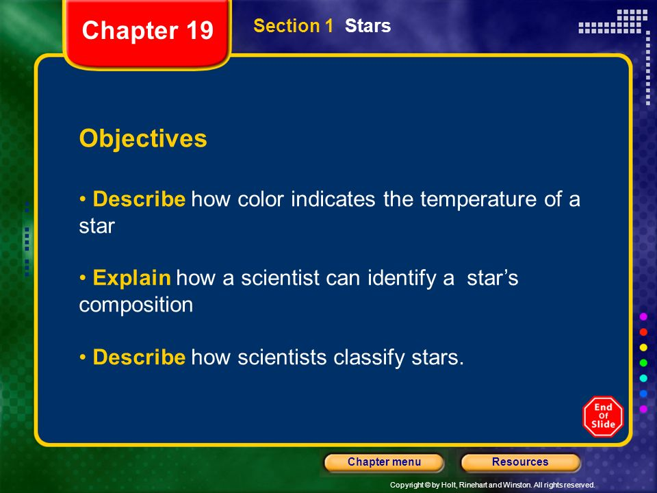 Chapter 19 Section 1 Stars. Objectives. Describe how color indicates the temperature of a star.