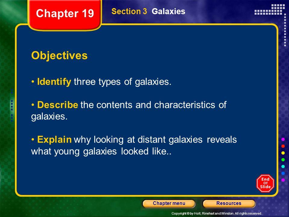 Chapter 19 Objectives Identify three types of galaxies.