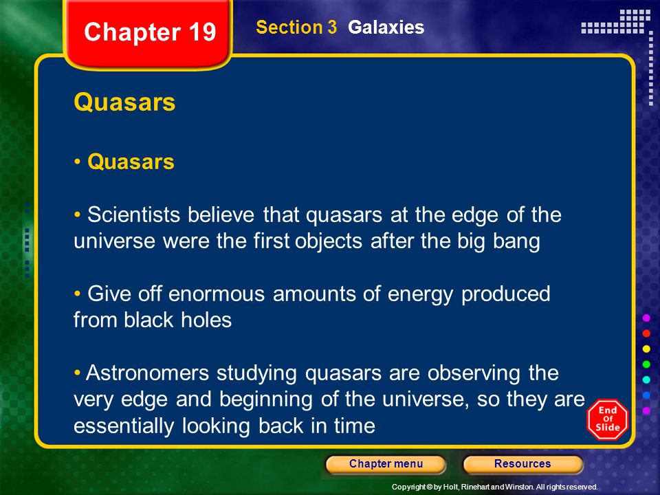 Chapter 19 Section 3 Galaxies. Quasars. Scientists believe that quasars at the edge of the universe were the first objects after the big bang.