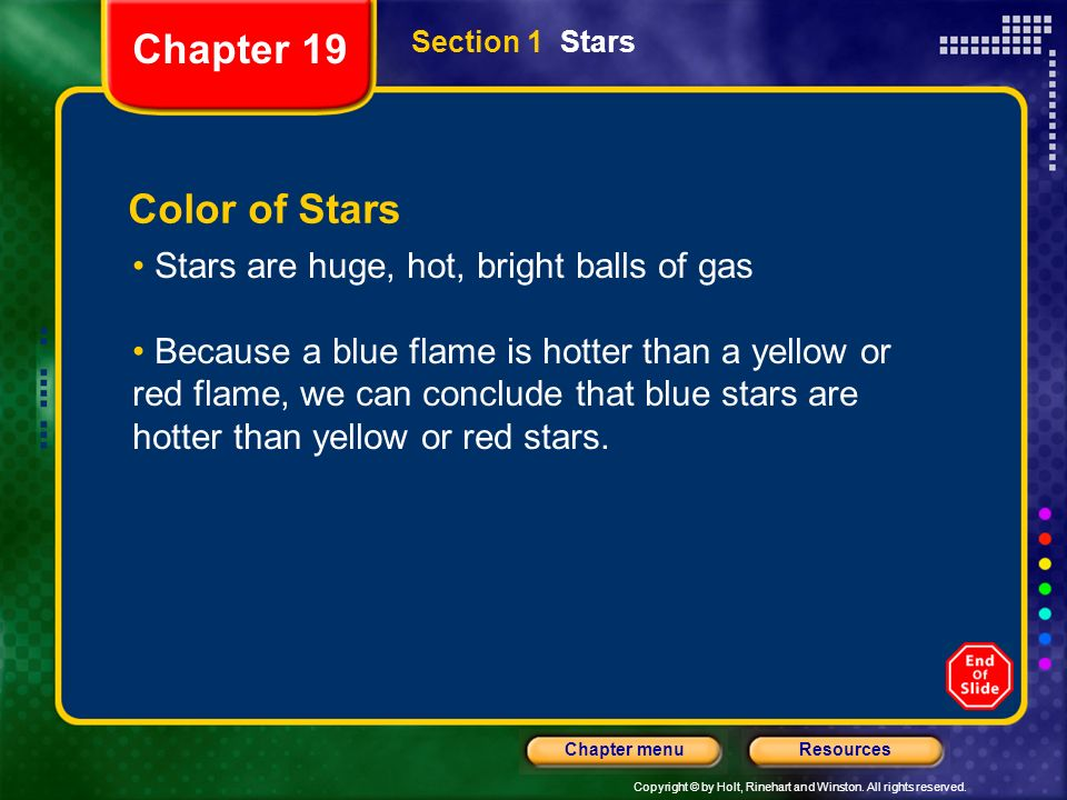 Chapter 19 Color of Stars Stars are huge, hot, bright balls of gas