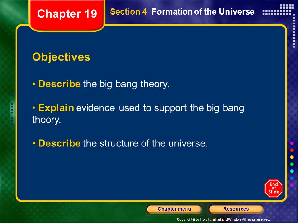 Chapter 19 Objectives Describe the big bang theory.