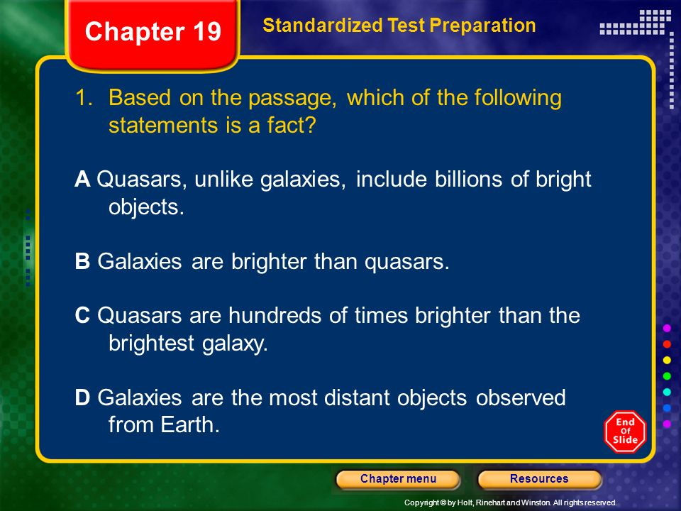 Chapter 19 Standardized Test Preparation. Based on the passage, which of the following statements is a fact