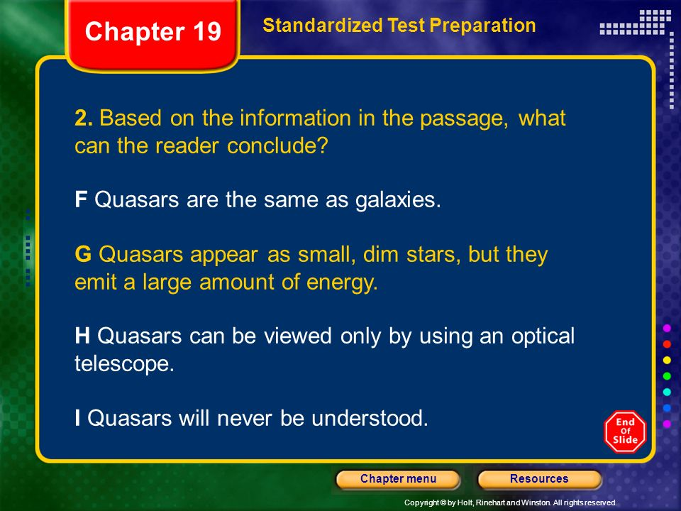 Chapter 19 Standardized Test Preparation. 2. Based on the information in the passage, what can the reader conclude