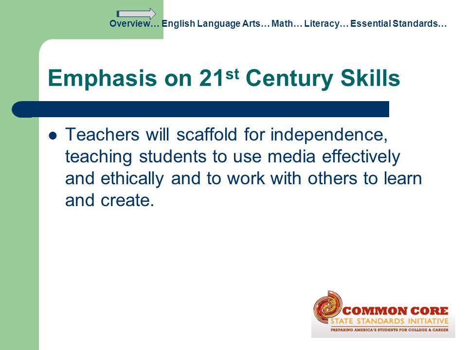 Emphasis on 21st Century Skills
