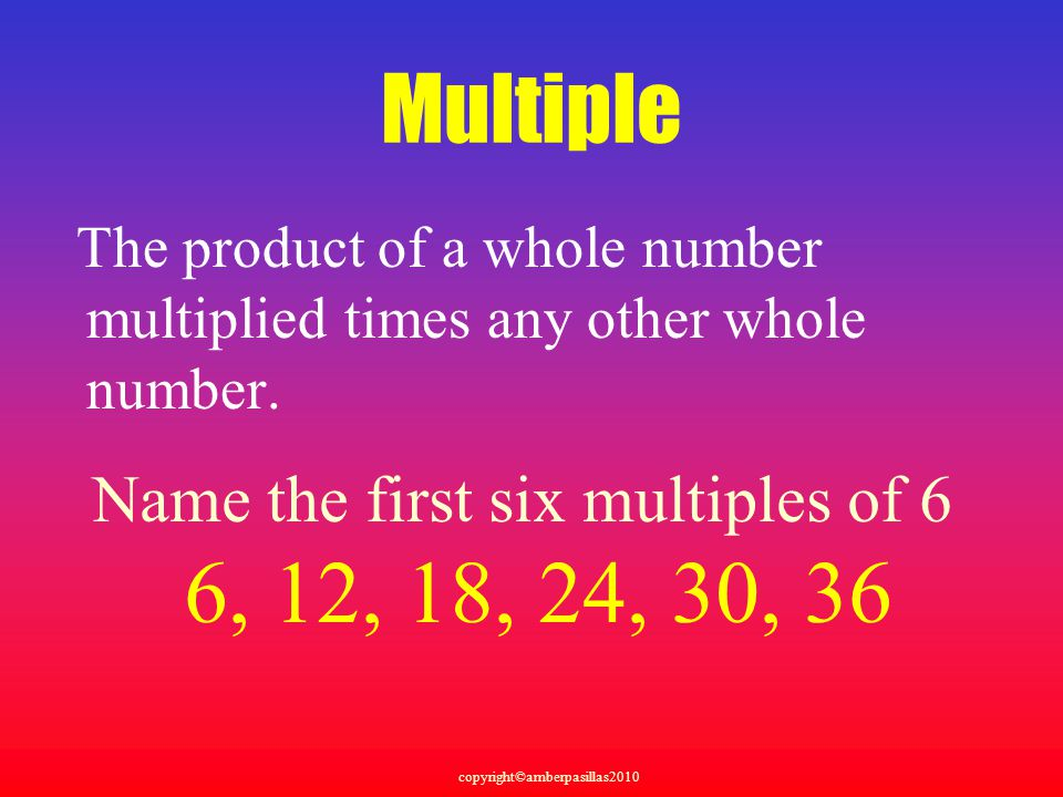 Name the first six multiples of 6