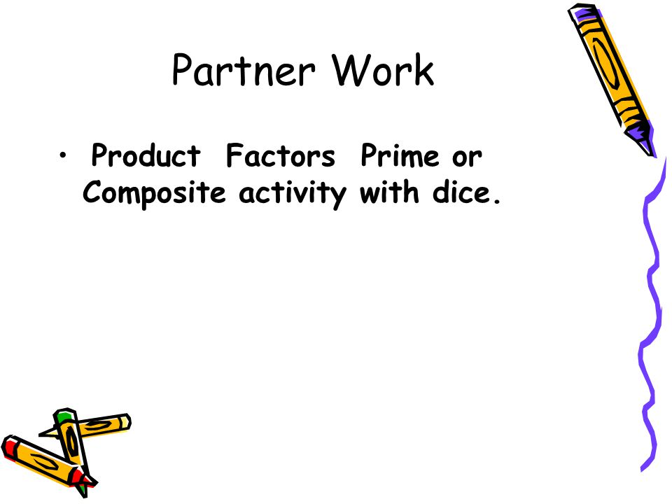 Partner Work Product Factors Prime or Composite activity with dice.