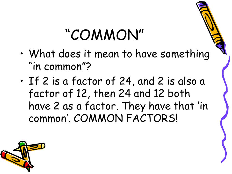 COMMON What does it mean to have something in common