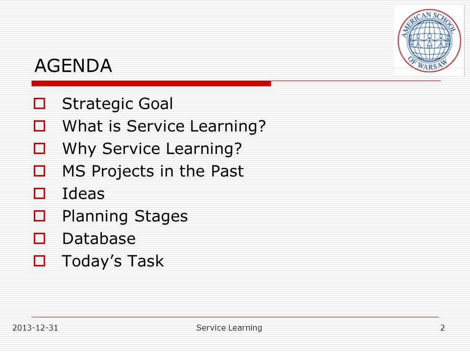 AGENDA Strategic Goal What is Service Learning Why Service Learning