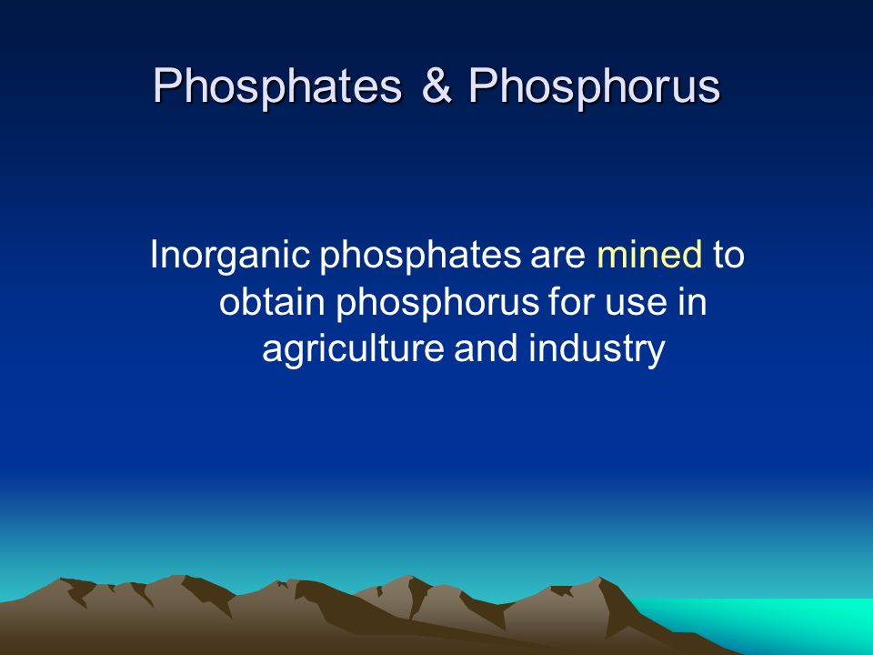 Phosphates & Phosphorus