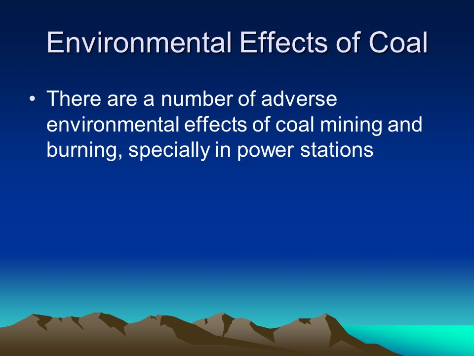 Environmental Effects of Coal