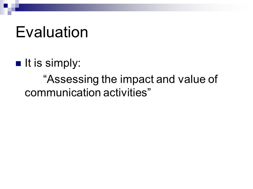 Evaluation It is simply: