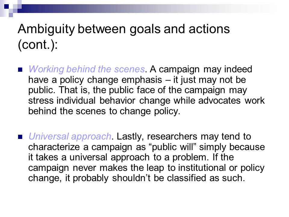 Ambiguity between goals and actions (cont.):