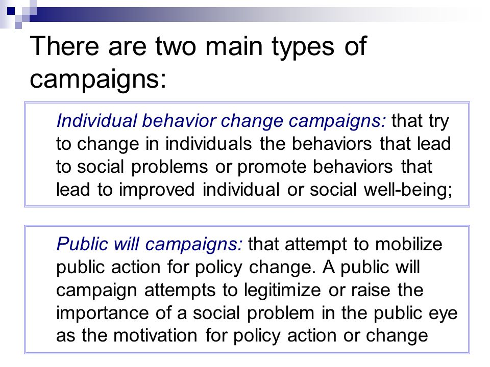 There are two main types of campaigns: