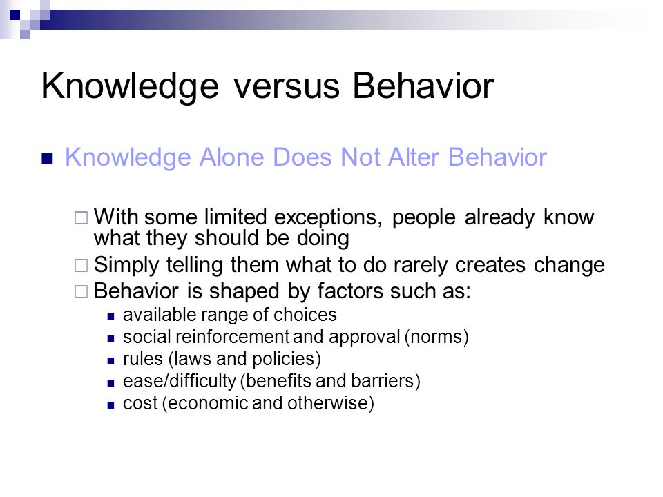 Knowledge versus Behavior