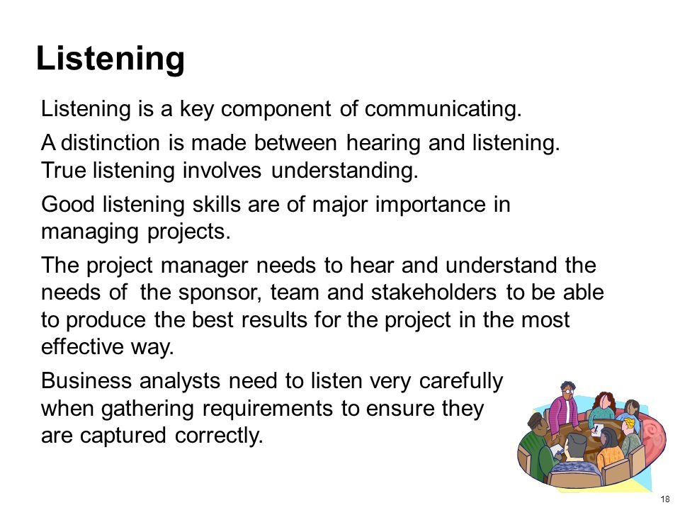 Listening Listening is a key component of communicating.