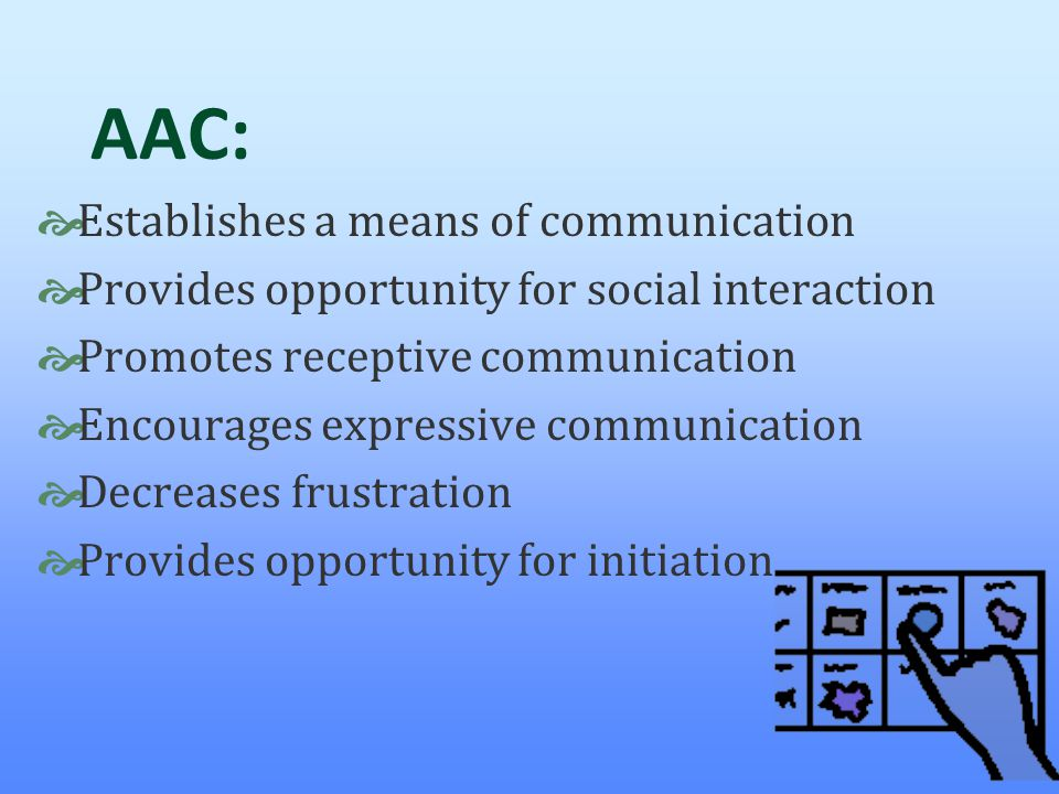 AAC: Establishes a means of communication