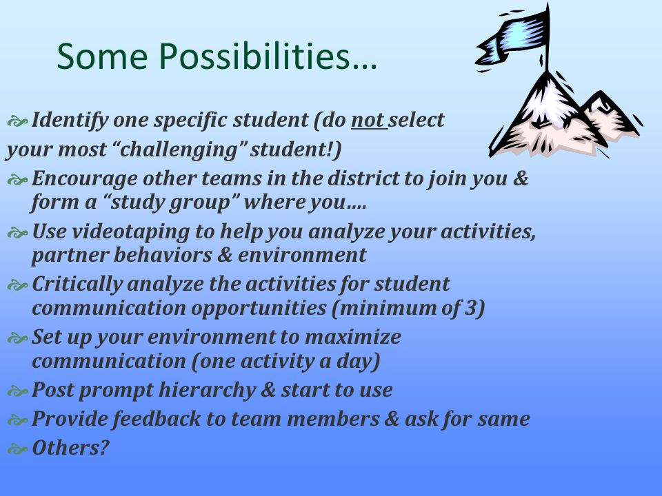 Some Possibilities… Identify one specific student (do not select