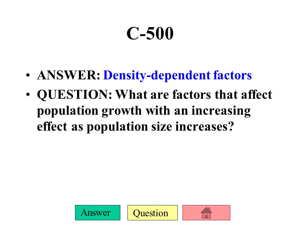 C-500 ANSWER: Density-dependent factors