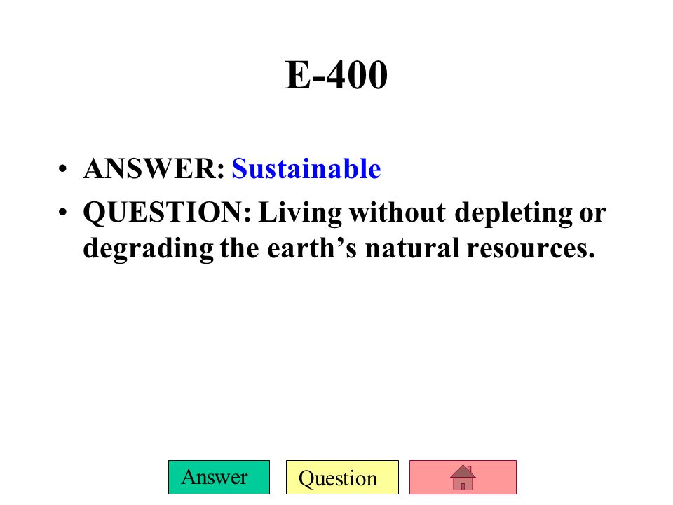 E-400 ANSWER: Sustainable