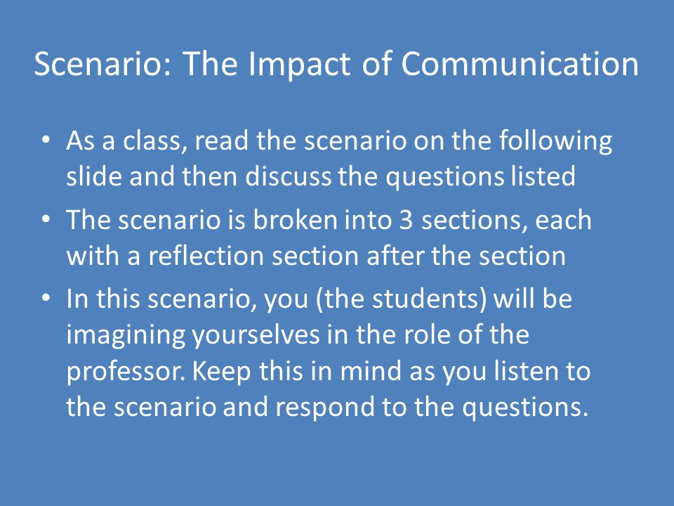 Scenario: The Impact of Communication