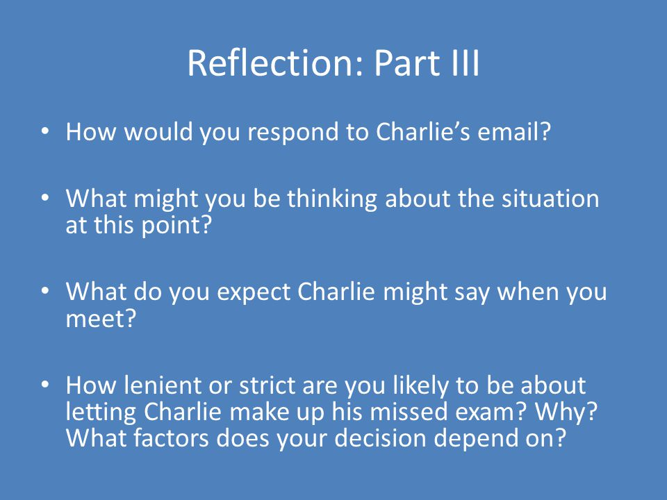 Reflection: Part III How would you respond to Charlie's email