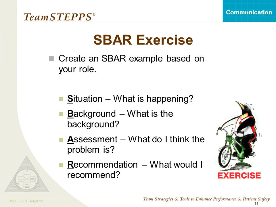 SBAR Exercise Create an SBAR example based on your role.