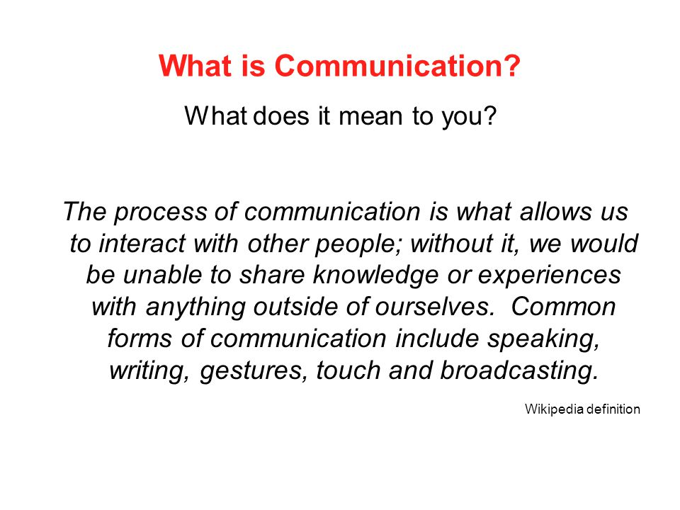 What is Communication What does it mean to you