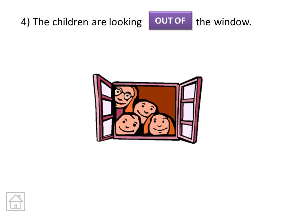 4) The children are looking the window.