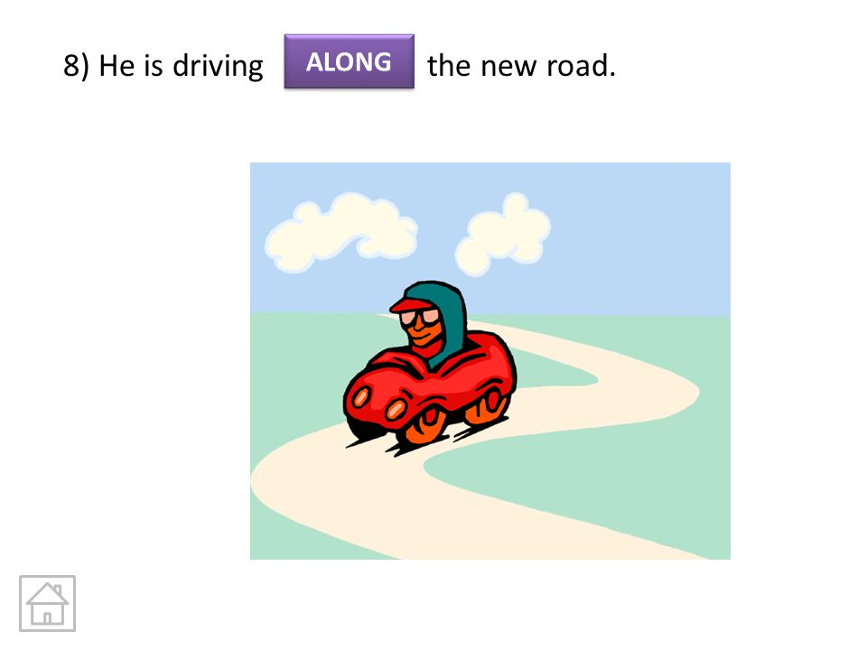 8) He is driving the new road.
