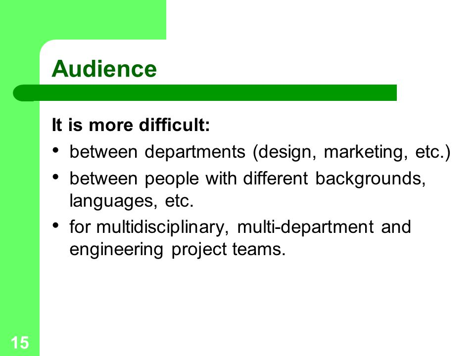 Audience It is more difficult:
