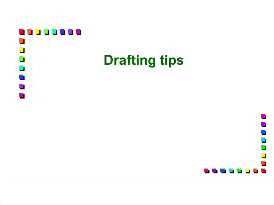 Drafting tips