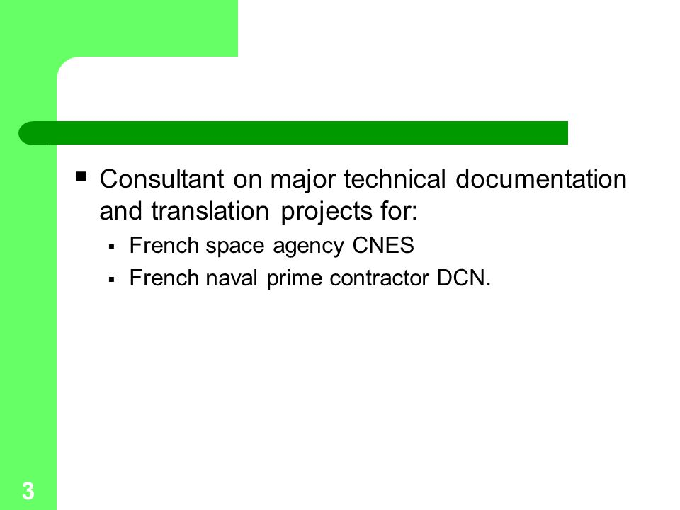 Consultant on major technical documentation and translation projects for:
