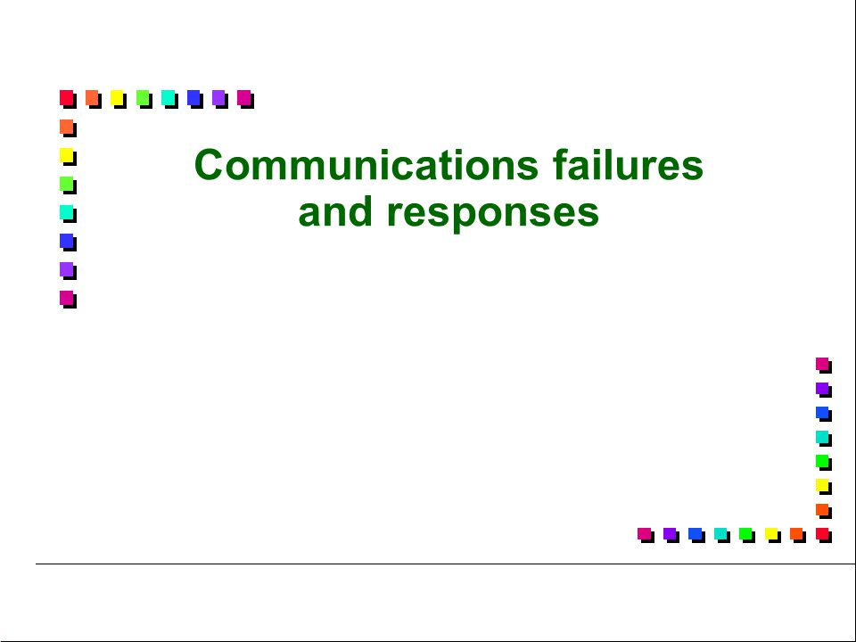 Communications failures and responses