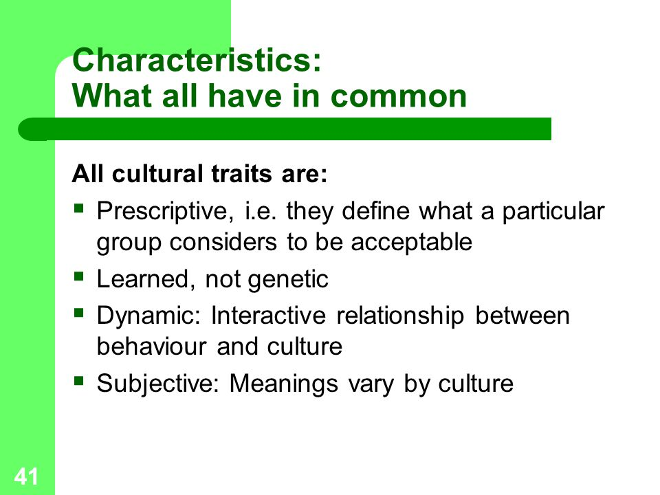Characteristics: What all have in common