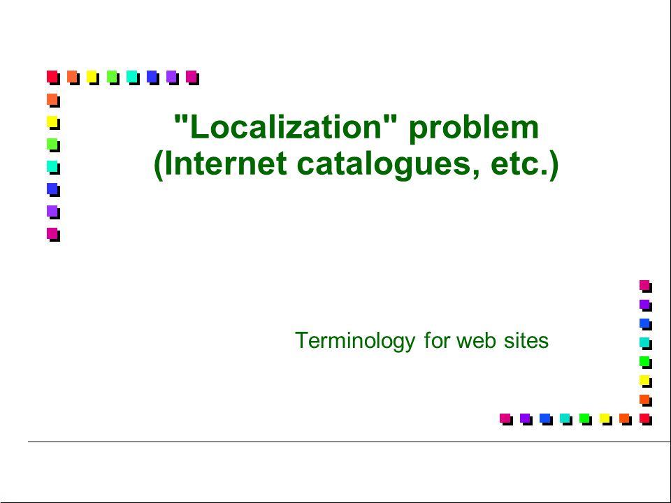 Localization problem (Internet catalogues, etc.)