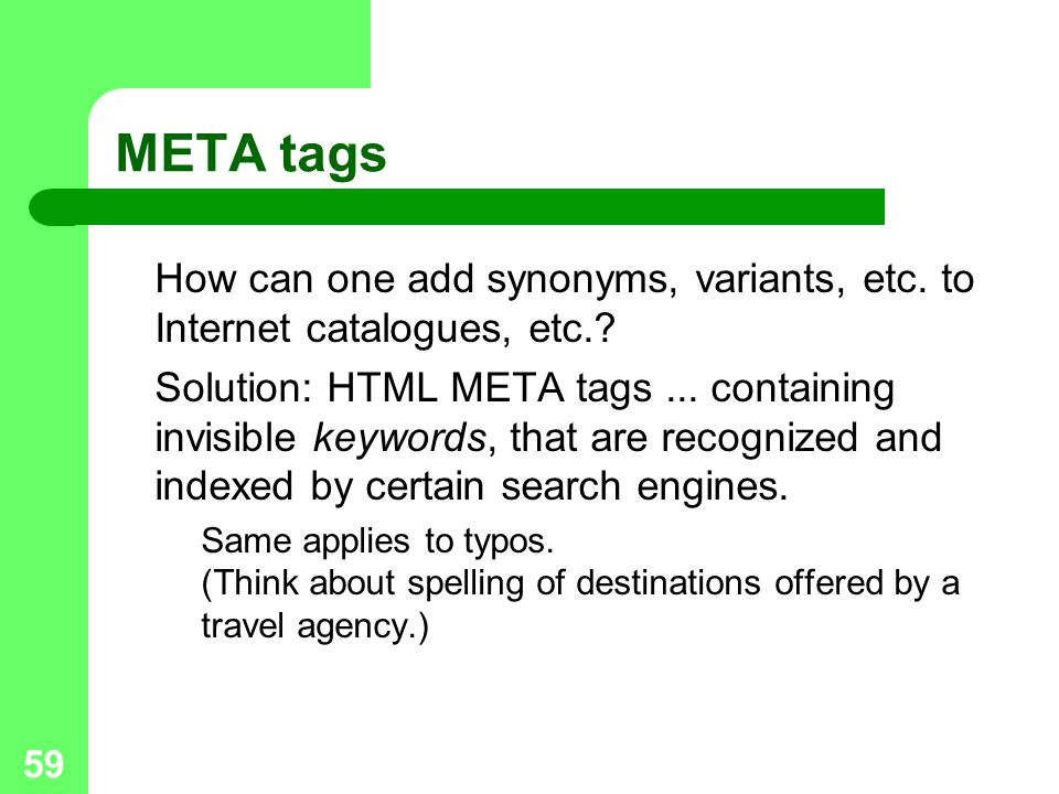 META tags How can one add synonyms, variants, etc. to Internet catalogues, etc.