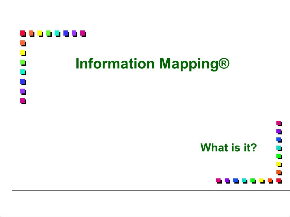 Information Mapping® What is it