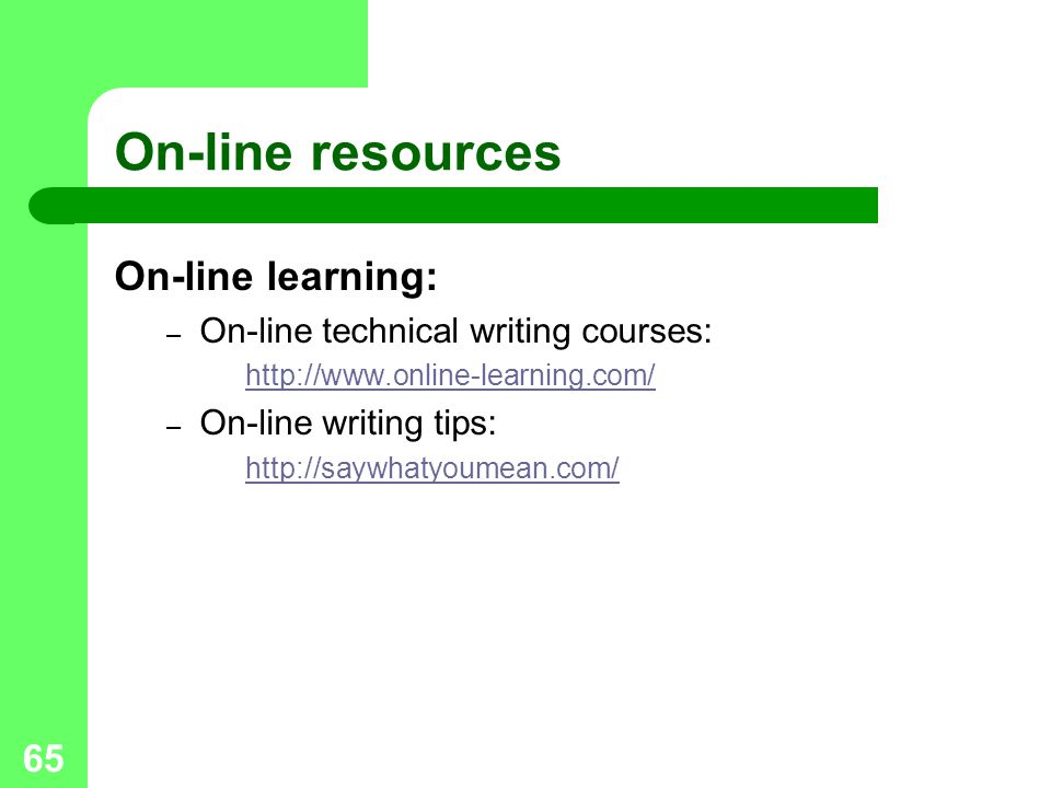 On-line resources On-line learning: On-line technical writing courses: