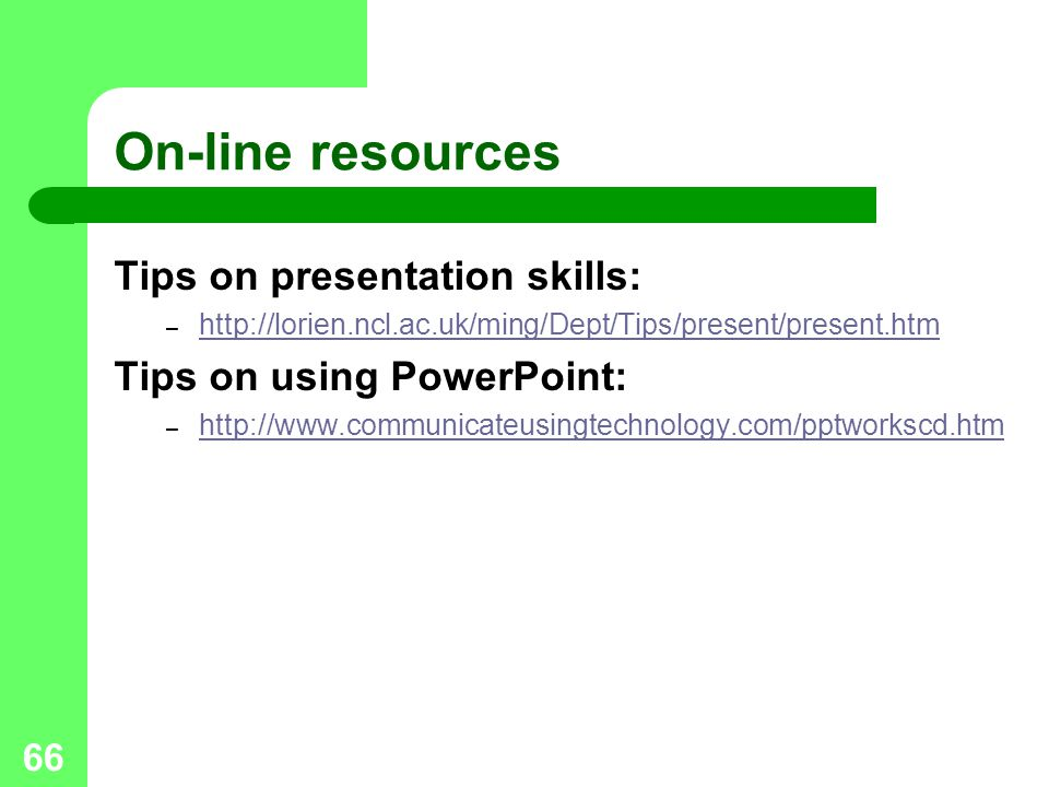 On-line resources Tips on presentation skills: