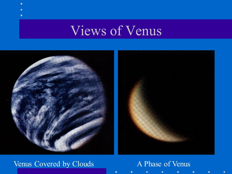 Views of Venus Venus Covered by Clouds A Phase of Venus