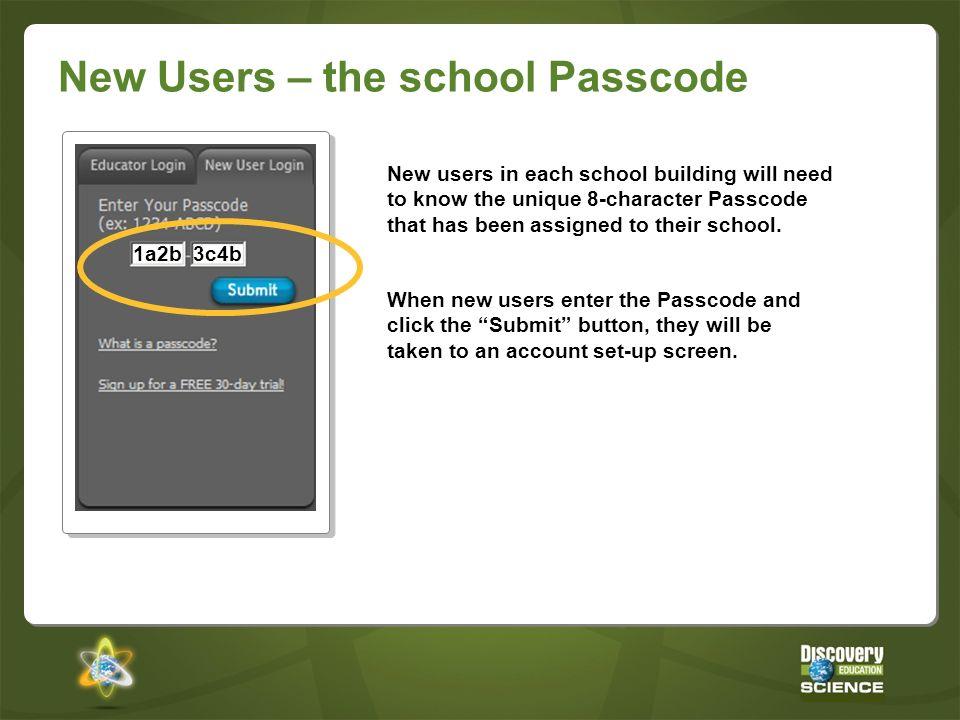 New Users – the school Passcode