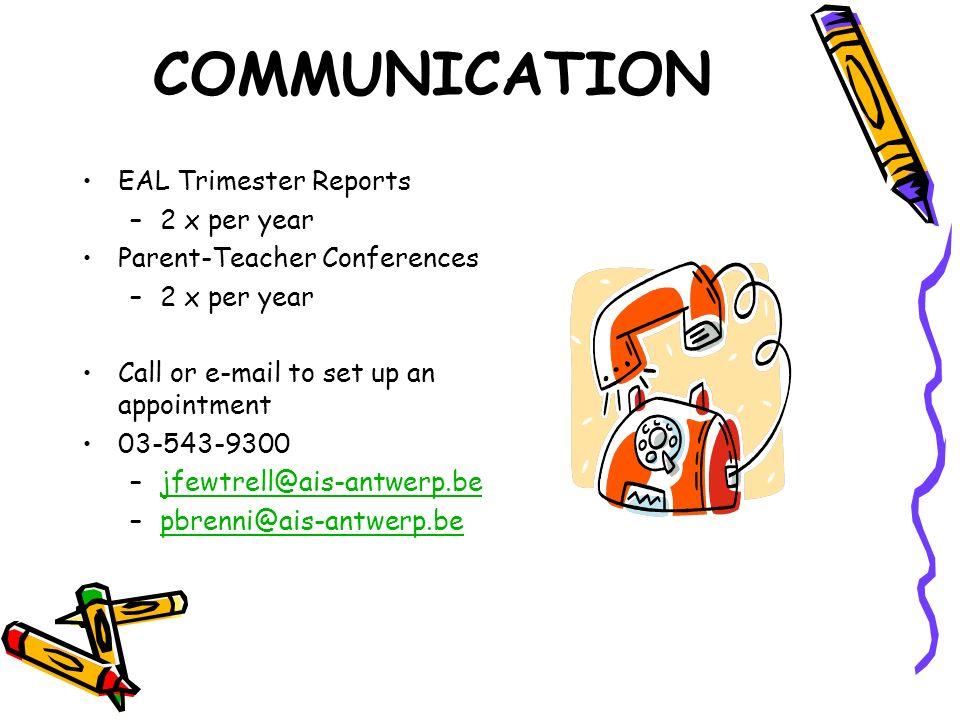 COMMUNICATION EAL Trimester Reports 2 x per year