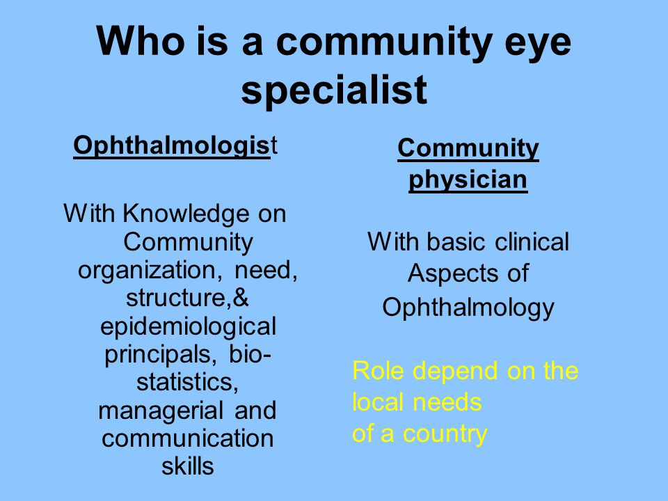 Who is a community eye specialist